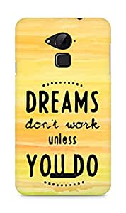 AMEZ dreams dont work unless you do Back Cover For Coolpad Note 3