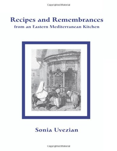 Recipes and remembrances from an eastern mediterranean for A treasury of persian cuisine