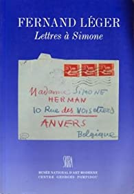 Lettres � Simone par Fernand L�ger