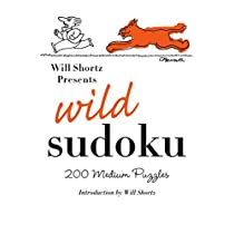 Will Shortz Presents Wild Sudoku: 200Medium Puzzles