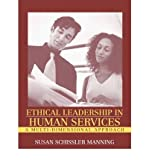 img - for [(Ethical Leadership in Human Services: A Multi-Dimensional Approach )] [Author: Susan Schissler Manning] [Nov-2002] book / textbook / text book