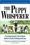 img - for Puppy Whisperer: A Compassionate, Non Violent Guide to Early Training and Care by Paul Owens, Terry Cranendonk, Terence Cranendonk book / textbook / text book