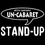 Un-Cabaret Stand-Up: It's My Party | [Beth Lapides, John Riggi, Tim Bagley]