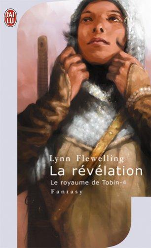Le Royaume de Tobin, Tome 4 : La révélation