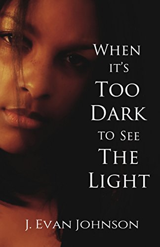 When it's Too Dark to See the Light (When it's . . . Book 2)