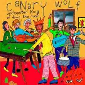 Undisputed King of Down the Road - Canary Wolf