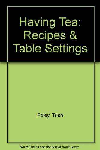 Having Tea: Recipes & Table Settings