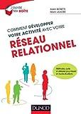 Comment dA{C}velopper votre activitA{C} avec votre rA{C}seau relationnel