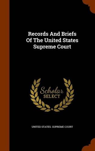 Records And Briefs Of The United States Supreme Court