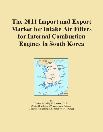 The 2011 Import and Export Market for Intake Air Filters for Internal Combustion Engines in South Korea