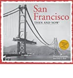 img - for San Francisco Then & Now (Then & Now (Thunder Bay Press)) (Hardback) - Common book / textbook / text book