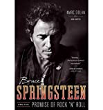 [ BRUCE SPRINGSTEEN AND THE PROMISE OF ROCK N ROLL ] By Dolan, Marc ( Author) 2013 [ Paperback ]