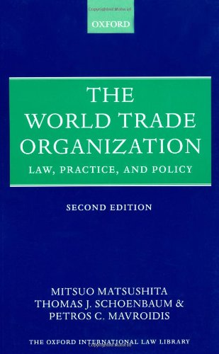 The World Trade Organization: Law, Practice, and Policy (Oxford International Law Library)