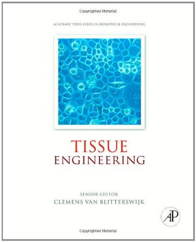 Tissue Engineering (Academic Press Series In Biomedical Engineering)