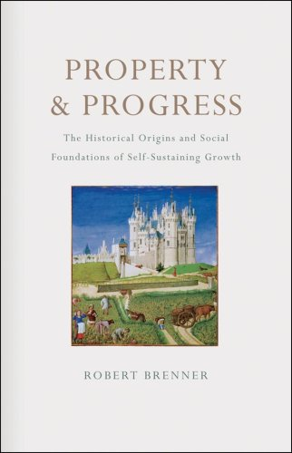 Property and Progress: The Historical Origins and Social Foundations of Self-sustaining Growth