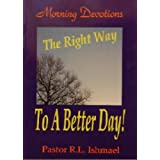 Morning Devotions: The Right Way to a Better Day