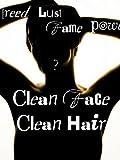 Clean Face,Clean Hair
