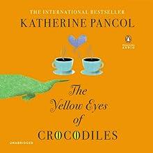The Yellow Eyes of Crocodiles: A Novel | Livre audio Auteur(s) : Katherine Pancol, William Rodarmor (translator), Helen Dickinson (translator) Narrateur(s) : Ellen Archer