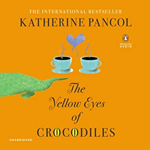 The Yellow Eyes of Crocodiles Audiobook