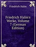 Friedrich Halm's Werke, Volume 7 (German Edition)