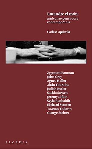 Entendre el món: amb onze pensadors contemporanis (Catalan Edition)