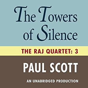 The Towers of Silence: The Raj Quartet, Book 3 | [Paul Scott]