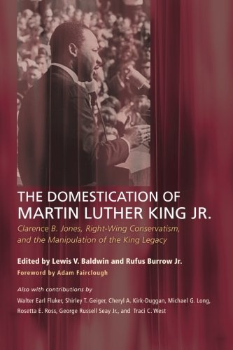 The Domestication of Martin Luther King Jr.: Clarence B. Jones, Right-Wing Conservatism, and the Manipulation of the Kin