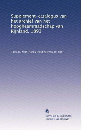 Supplement-Catalogus Van Het Archief Van Het Hoogheemraadschap Van Rijnland. 1893 (Dutch Edition)