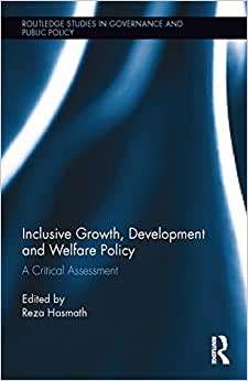 Inclusive Growth, Development And Welfare Policy: A Critical Assessment (Routledge Studies In Governance And Public Policy)