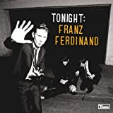 TONIGHT: FRANZ FERDINAND (BONU Franz Ferdinand