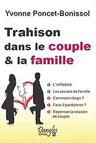 Trahison Dans Le Couple Et La Famille Babelio