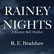 Rainey Nights: A Rainey Bell Thriller, Book 2 | [R. E. Bradshaw]