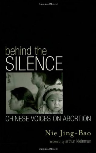 Behind the Silence: Chinese Voices on Abortion (Asian Voices)