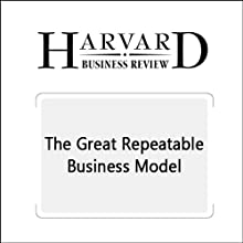 The Great Repeatable Business Model (Harvard Business Review) (       UNABRIDGED) by Chris Zook, James Allen Narrated by Todd Mundt