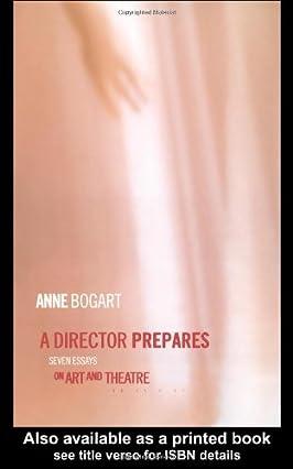 A Director Prepares: Seven Essays on Art in Theatre