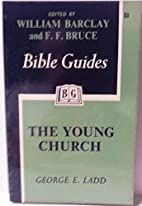 The Young Church: Acts of the Apostles…