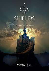 (FREE on 8/21) A Sea Of Shields by Morgan Rice - http://eBooksHabit.com