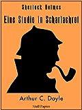 Sherlock Holmes - Eine Studie in Scharlachrot (HD): Vollst�ndige & Illustrierte Fassung (Sherlock Holmes bei Null Papier 6)
