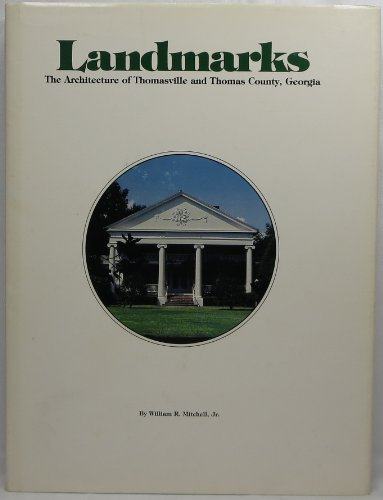 landmarks-the-architecture-of-thomasville-and-thomas-county-georgia-1820-1980