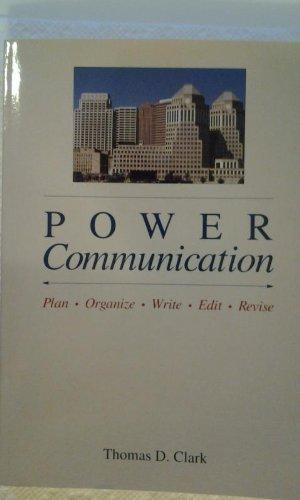 Power Communication: Plan, Organize, Write, Edit, Revise