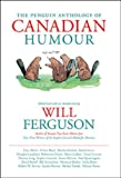 The Penguin Anthology of Canadian Humour (0143053663) by Ferguson, Will
