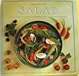 The Little Salad Cookbook (The Little Cookbook Series) (0831773804) by Fraser, Linda