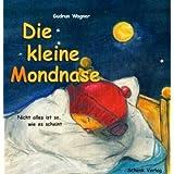 """Die kleine Mondnase: Nicht alles ist so, wie es scheintvon """"Gudrun Wagner"""""""