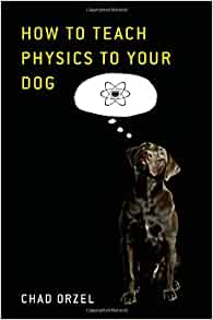 How To Teach Physics To Your Dog Free Download