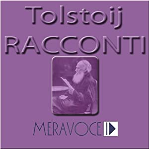 Racconti Scelti di Tolstoj [Selected Stories from Tolstoj] | [Lev Nikolaevic Tolstoj]