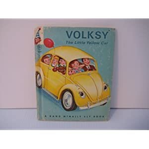 Volksy, The Little Yellow Car (A Rand McNally Elf Book) Helen Wing and Mary Jane Chase