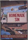 Homemade Sin (Callahan Garrity Mysteries) (0060177659) by Trocheck, Kathy Hogan