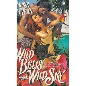 Wild Bells to the Wild Sky - Laurie McBain