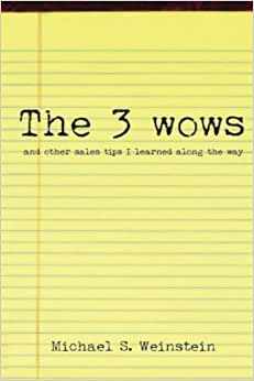 The 3 WOWS And Other Sales Tips I Learned Along The Way