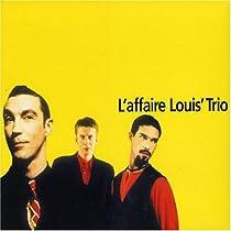 L' Affaire Louis Trio